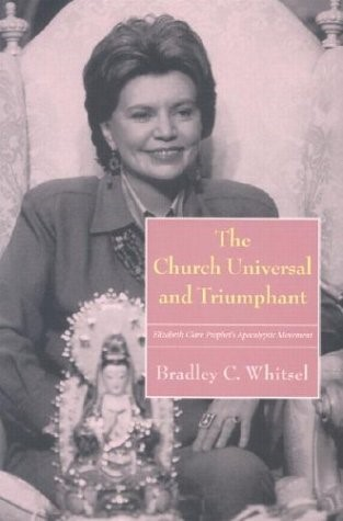 Bradley C. Whitsel, The Church Universal and Triumphant: Elizabeth Clare Prophet's Apocalyptic Movement