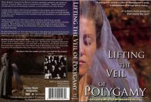 Lifting the Veil of Polygamy – Living Hope Ministries – 83 Minutes - Full Jacket