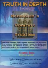 Truth in Depth Presents: Mormonism's Greatest Problems cover